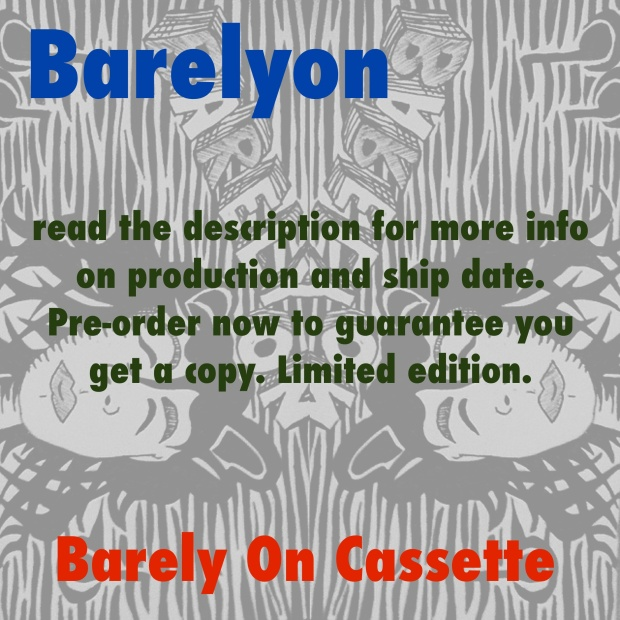 order at bandcamp > https://barelyonmusic.bandcamp.com/album/barely-on-cassette